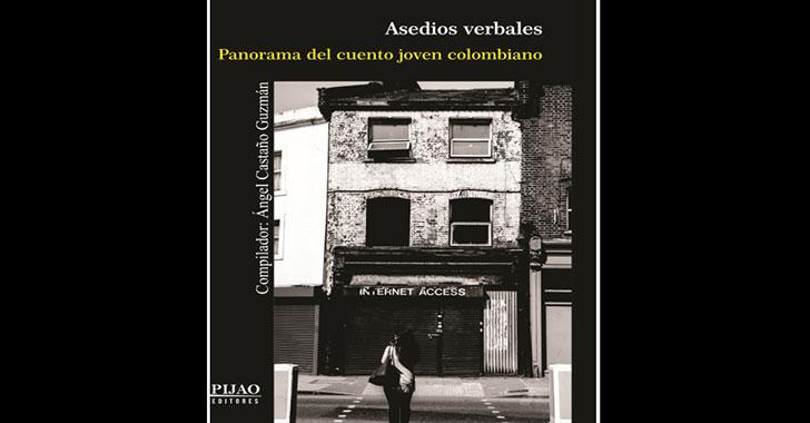 Asedios verbales, una muestra del cuento colombiano actual
