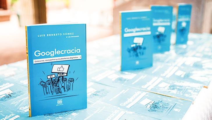 Googlecracia: Gobierno, campañas y ciudadanías digitales