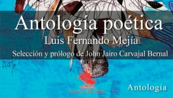 Antología poética, de Luis Fernando Mejía