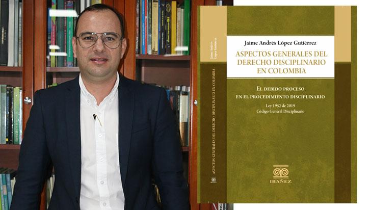 Jaime López lanzó su primer libro sobre derecho disciplinario