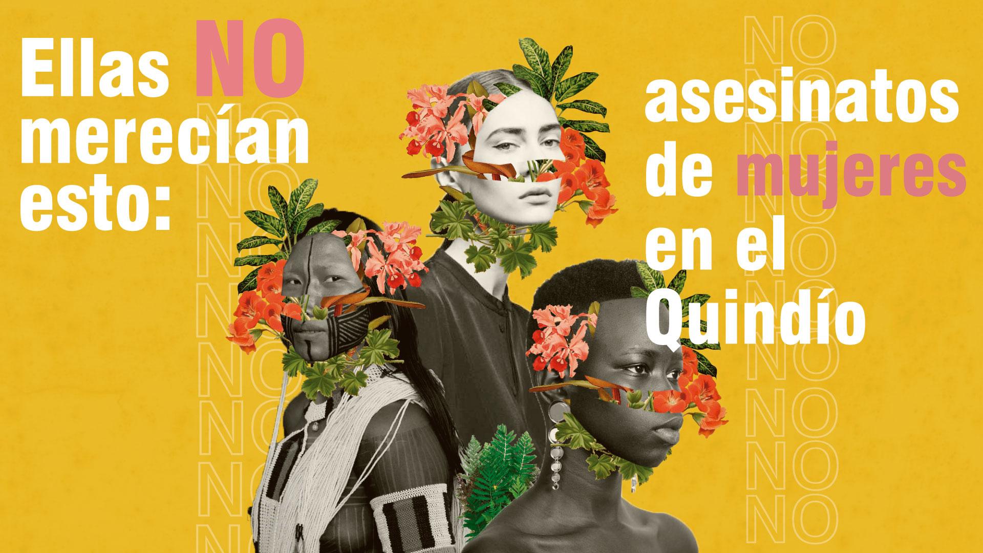 Ellas NO merecían esto: asesinatos de mujeres en el Quindío