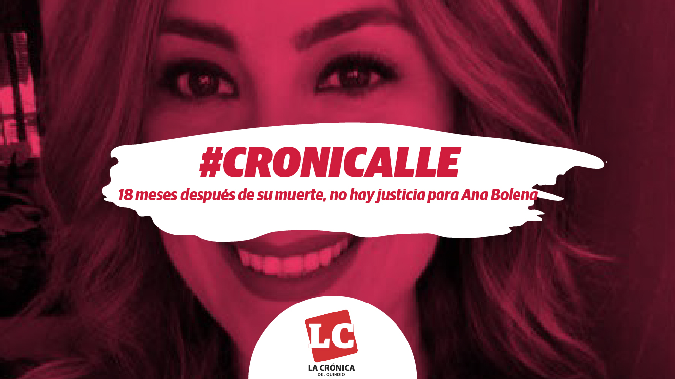 #Cronicalle   18 meses después de su muerte, no hay justicia para Ana Bolena