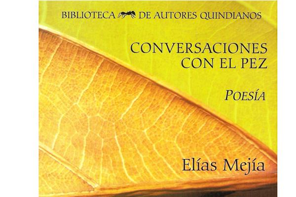 Confesión de diletante: La obra poética de Elías Mejía