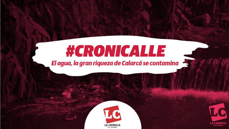 #Cronicalle   El agua, la gran riqueza de Calarcá se contamina
