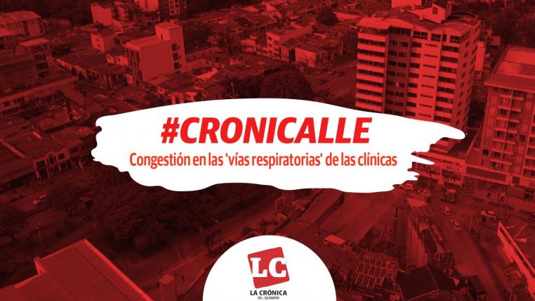 #Cronicalle | Congestión en las 'vías respiratorias' de las clínicas