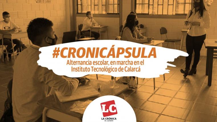 cronicapsula-alternancia-escolar-en-marcha-en-el-instituto-tecnologico-de-calarca