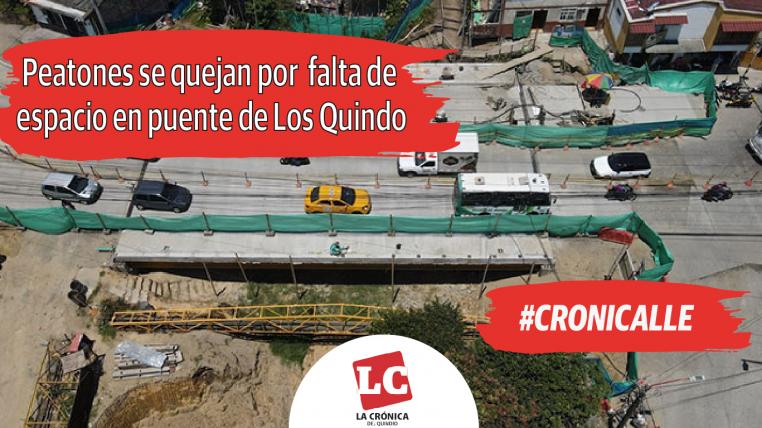 #CRONICALLE  Peatones se quejan por  falta de espacio en puente de Los Quindos