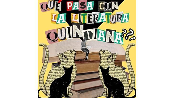 ¿Qué pasa con la literatura quindiana?