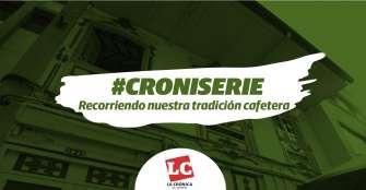 croniserie-recorriendo-nuestra-tradicin-cafetera-cap-1