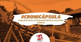 #Cronicápsula | Luego de 6 meses, el Parque del Café abre sus puertas al público