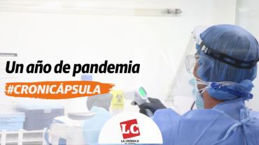 #CroniCápsula Un año de pandemia