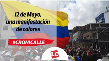 #Cronicalle | 12 de Mayo, una manifestación de colores
