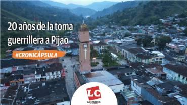#Cronicápsula |  20 años de la toma guerrillera a Pijao